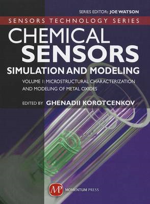 Chemical Sensors: Simulation and Modeling: Volume 1: Microstructural Characterization and Modeling o (BOK)