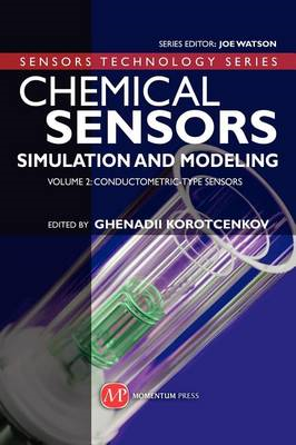 Chemical Sensors: Simulation and Modeling: Volume 2: Conductometric-Type Sensors (BOK)