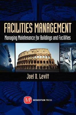 Facilities Management: Managing Maintenance for Buildings and Facilities (BOK)