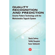 Quality Recognition & Prediction: Smarter Pattern Technology with the Mahalanobis-Taguchi System (BOK)