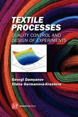 Textile Processes: Quality Control and Design of Experiments (BOK)