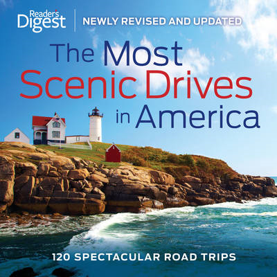 The Most Scenic Drives in America: 120 Spectacular Road Trips (BOK)