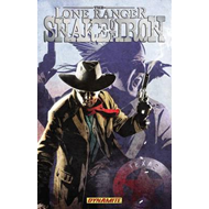 The Lone Ranger: Snake of Iron (BOK)