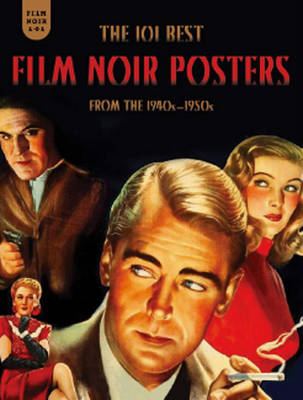Film Noir 101: The 101 Best Film Noir Posters from the 1940s-1950s (BOK)