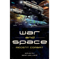 War and Space: Recent Combat (BOK)