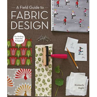 Field Guide To Fabric Design (BOK)