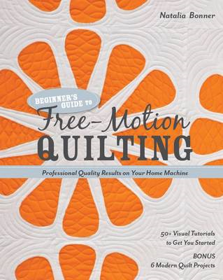 Beginner's Guide to Free-Motion Quilting (BOK)