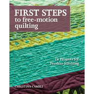 First Steps To Free-motion Quilting (BOK)