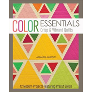 Color Essentials: Crisp & Vibrant Quilts (BOK)