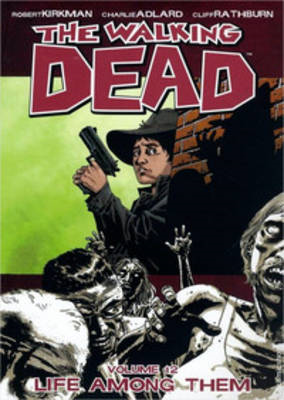 The Walking Dead Volume 12: Life Among Them (BOK)