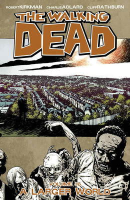 The Walking Dead Volume 16: A Larger World (BOK)