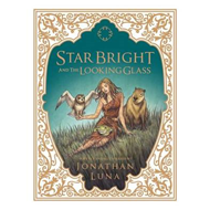 Star Bright and the Looking Glass (BOK)