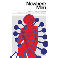 Nowhere Men Volume 1: Fates Worse Than Death TP (BOK)