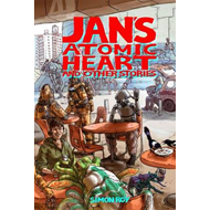 Jan's Atomic Heart and Other Stories (BOK)