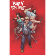 Burn the Orphanage: Volume 1: Born to Lose (BOK)
