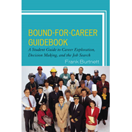 Bound for Career Guidebook: A Student Guide to Career Exploration, Decision Making, and the Job Sear (BOK)