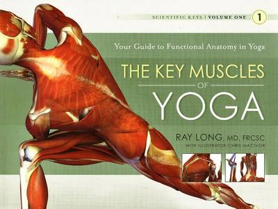 Key Muscles of Yoga: Your Guide to Functional Anatomy in Yog (BOK)