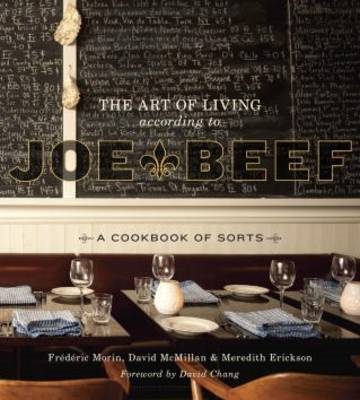 The Art of Living According to Joe Beef: A Cookbook of Sorts (BOK)