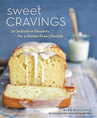 Sweet Cravings: 50 Seductive Desserts for a Gluten-Free Lifestyle (BOK)