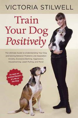 How to Train Your Dog Positively (BOK)