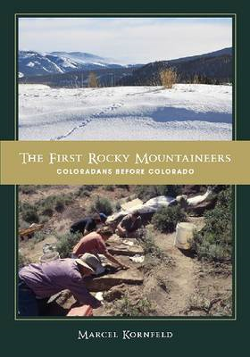 The First Rocky Mountaineers: Coloradans Before Colorado (BOK)