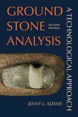 Ground Stone Analysis: A Technological Approach (BOK)