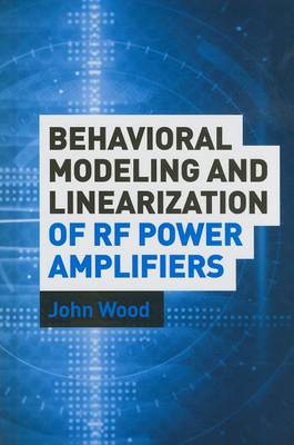 Behavioral Modeling and Linearization of RF Power Amplifiers (BOK)