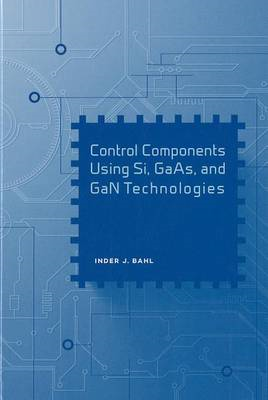 Control Components Using Si, GaAs, and GaN Technologies (BOK)