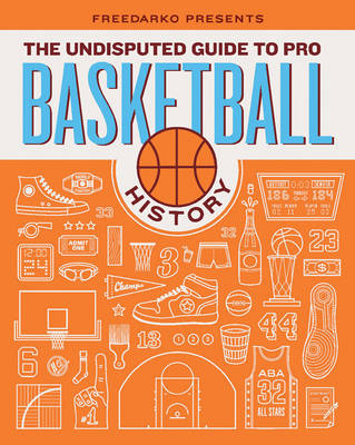 FreeDarko Presents...The Undisputed Guide to Pro Basketball History (BOK)