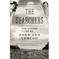 The Searchers: The Making of an American Legend (BOK)
