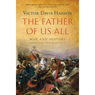 The Father of Us All: War and History, Ancient and Modern (BOK)