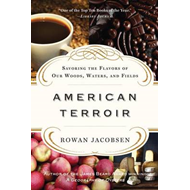 American Terroir: Savoring the Flavors of Our Woods, Waters, and Fields (BOK)