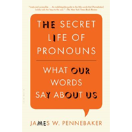 The Secret Life of Pronouns: What Our Words Say About Us (BOK)