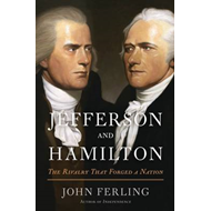 Jefferson and Hamilton: The Rivalry That Forged a Nation (BOK)