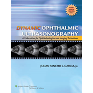 Dynamic Ophthalmic Ultrasonography: A Video Atlas for Ophthalmologists and Imaging Technicians (The (BOK)