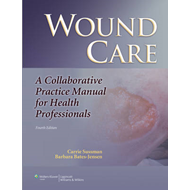 Wound Care: A Collaborative Practice Manual for Health Professionals (BOK)