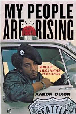 My People Are Rising: Memoir of a Black Panther Party Captain (BOK)