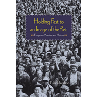 Holding Fast to an Image of the Past: Essays on Marxism and History (BOK)