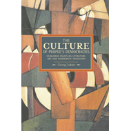The Culture of People's Democracy: The Hungarian Essays on Literature, Art, and Democratic Transitio (BOK)