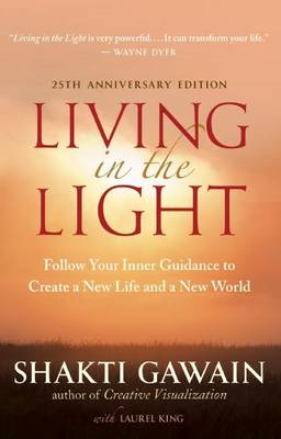 Living in the Light: Follow Your Inner Guidance to Create a New Life and a New World (BOK)
