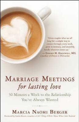 Marriage Meetings for Lasting Love: 30 Minutes a Week to the Relationship You've Always Wanted (BOK)