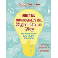 Building Your Business the Right-Brain Way (BOK)