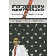 Personality and Politics: Obama For and Against Himself (BOK)