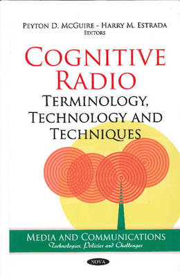 Cognitive Radio: Terminology, Technology and Techniques (BOK)