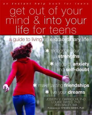 Get Out of Your Mind and Into Your Life for Teens (BOK)