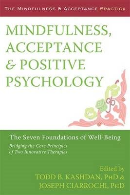 Mindfulness, Acceptance, and Positive Psychology: The Seven Foundations of Well-Being (BOK)
