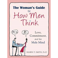 Woman's Guide to How Men Think (BOK)