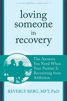 Loving Someone in Recovery: The Answers You Need When Your Partner Is Recovering from Addiction (BOK)
