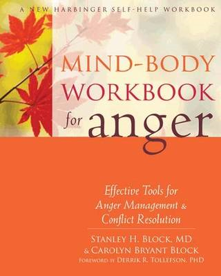Mind-Body Workbook for Anger: Effective Tools for Anger Management and Conflict Resolution (BOK)