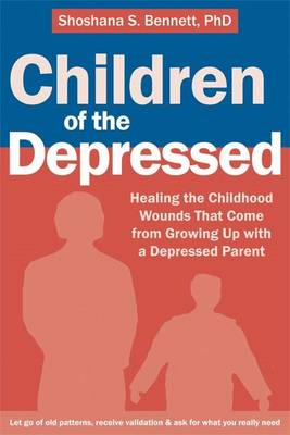 Children of the Depressed: Healing the Childhood Wounds That Come from Growing Up with a Depressed P (BOK)